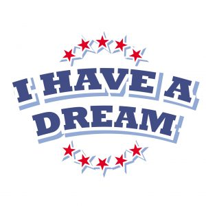 I Have a Dream - Martin Luther King Jr. Day